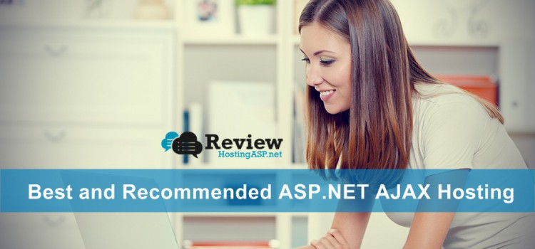 Choosing The Best and Recommended ASP.NET AJAX Hosting