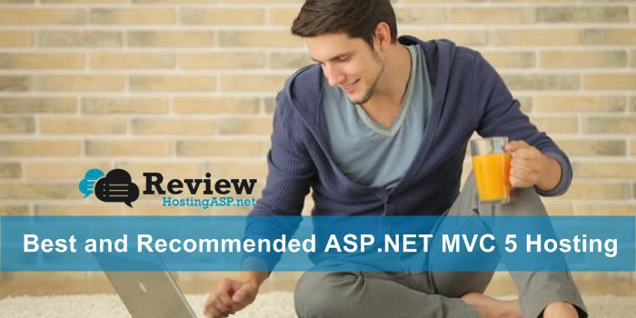 Which One is The Best and Recommended ASP.NET MVC 5 Hosting ?