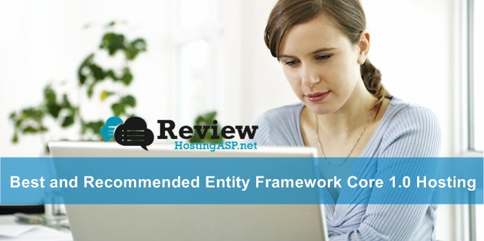 Best and Recommended Entity Framework Core 1.0 Hosting Companies
