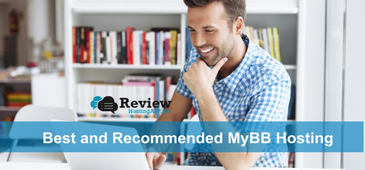 A Guide to Choose The Best and Recommended MyBB Hosting