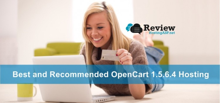 Who has The Best and Recommended OpenCart 1.5.6.4 Hosting ?
