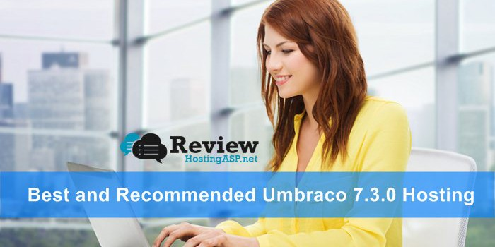 A Guide To Choose Best and Recommended Umbraco 7.3.0 Hosting