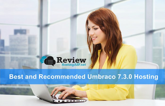 Best and Recommended Umbraco 7.3.0 Hosting