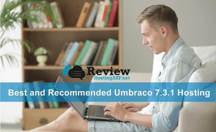 Best and Recommended Umbraco 7.3.1 Hosting