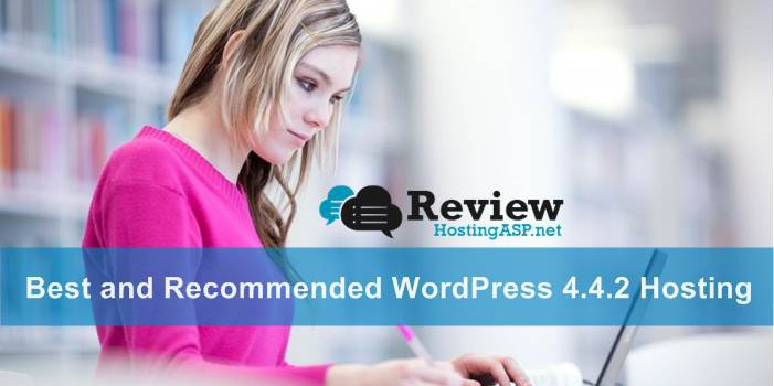 Choosing The Best and Recommended WordPress 4.4.2 Hosting