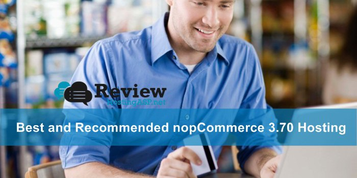 Choosing The Best and Recommended nopCommerce 3.70 Hosting