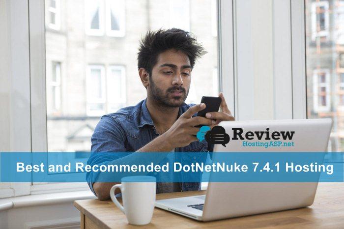 Best and recommended DotNetNuke 7.4.1 Hosting