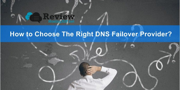 What is DNS Failover? How to Choose The Right DNS Failover Provider?
