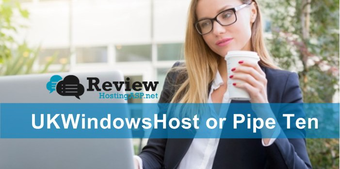 Best UK ASP.NET Hosting Provider: UKWindowsHostASP.NET VS Pipe Ten