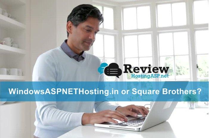 WindowsASPNETHosting.in VS Square Brothers Best Windows Hosting Comparison