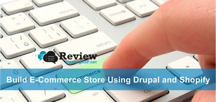 Drupal Hosting Tutorial: How to Build E-Commerce Store Using Drupal and Shopify