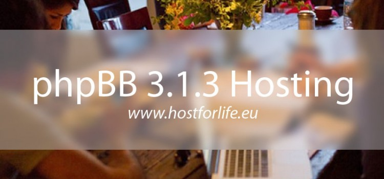 HostForLIFE.eu Launches phpBB 3.1.3 Hosting