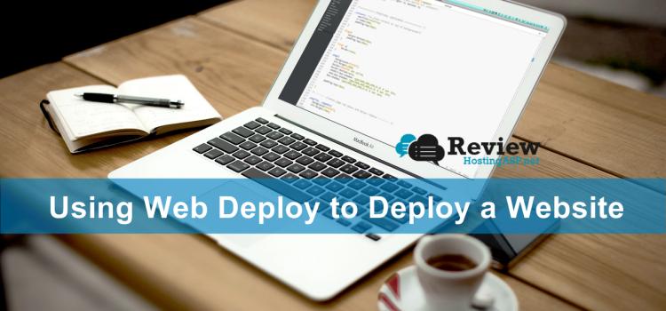 WebDeploy 3.6 Hosting Tutorial: Using Web Deploy to Deploy a Website